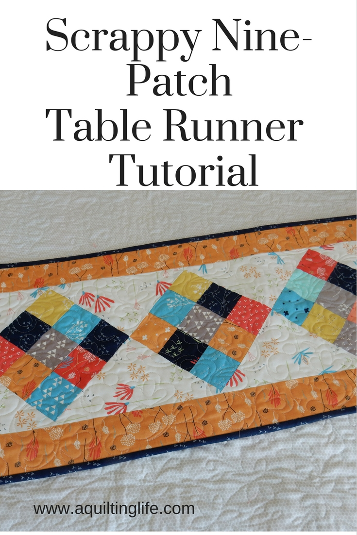 Scrappy 9 Patch Table Runner Tutorial A Quilting Life