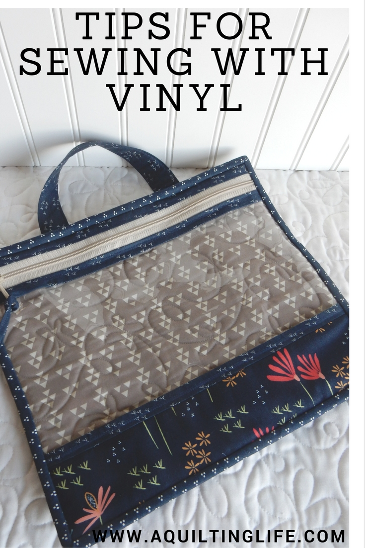 Tips For Sewing With Vinyl A Quilting Life