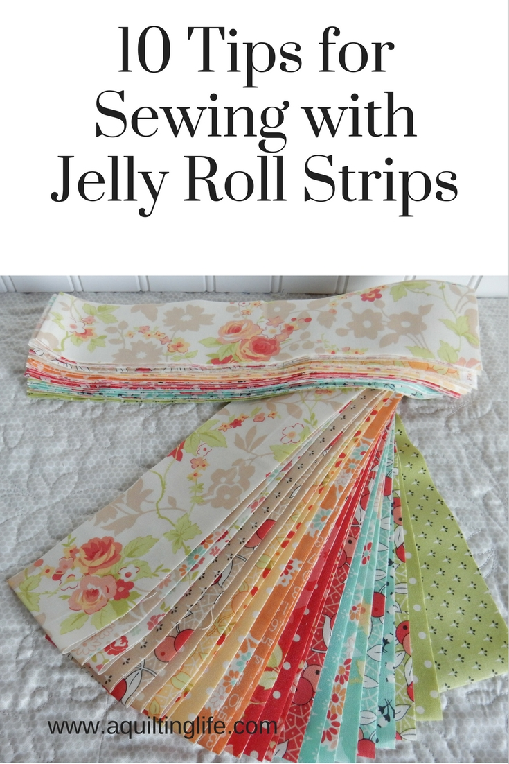 10 Tips For Using Jelly Rolls A Quilting Life