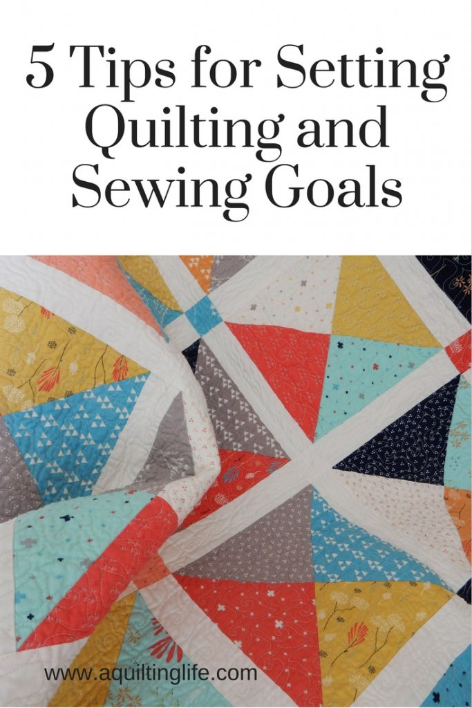 5 Tips for Setting Quilting Goals