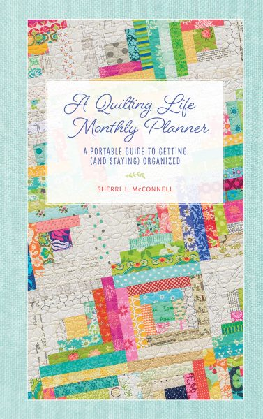 A Quilting Life Planner Update featured by Top US Quilting Blog, A Quilting Life